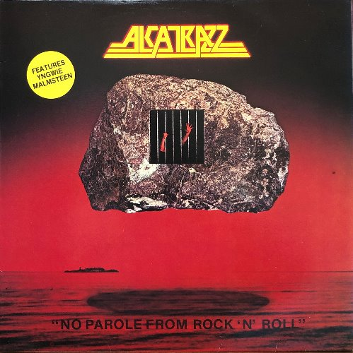 ALCATRAZZ - NO PAROLE FROM ROCK N ROLL