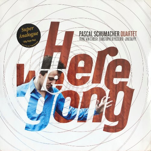 "PASCAL SCHUMACHER QUARTET - Here We Gong (""Audiophile Pressing"")"