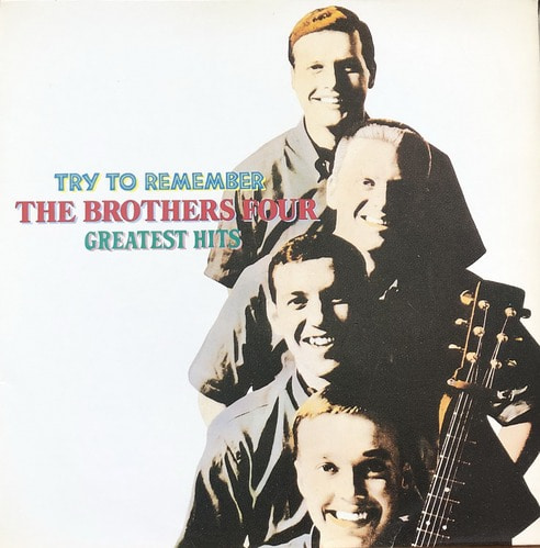 BROTHERS FOUR - TRY TO REMEMBER GREATEST HITS