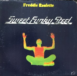 FREDDIE ROULETTE - Sweet Funky Steel (Soul-Rock-Jazz-Blues)