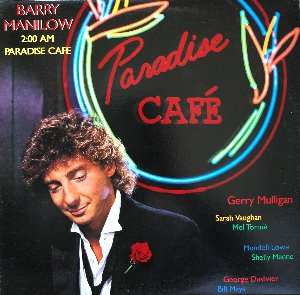 "BARRY MANILOW - 2:00 AM Paradise Cafe (""Paradise Cafe"")"