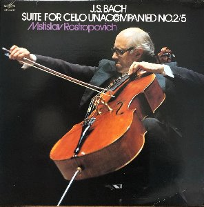 Mstislav Rostropovich - J.S.BACH SUITES FOR CELLO UNACCOMPANIED NO.2 & 5