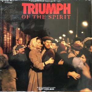TRIUMPH OF THE SPIRIT - OST CLIFF EIDELMAN