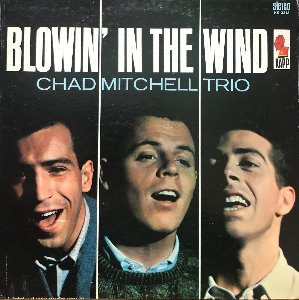 CHAD MITCHELL TRIO - Blowin' In The Wind