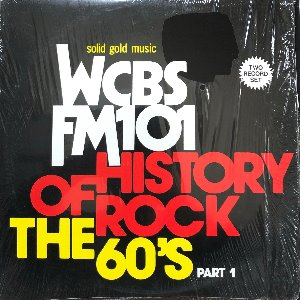 WCBS FM 101 HISTORY OF ROCK THE 60'S Part 1 (2LP)