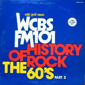 WCBS FM 101 HISTORY OF ROCK THE 60'S Part 2 (2LP)