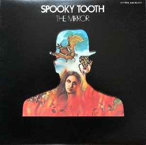 SPOOKY TOOTH - The Mirror (슬리브/가사지)
