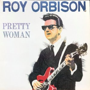 ROY ORBISON - PRETTY WOMAN