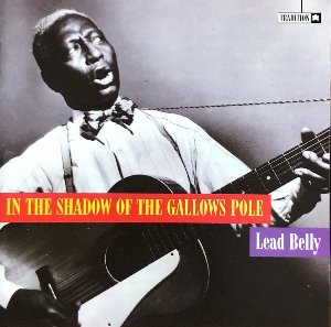 Lead Belly - In The Shadow Of The Gallows Pole (FOLK BLUES/CD)