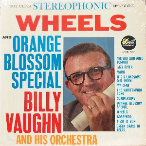 BILLY VAUGHN - ORANGE BLOSSOM SPECIAL AND WHEELS