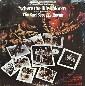 "WHERE THE LILIES BLOOM (백합꽃 피는 언덕) - The Earl Scruggs Revue ""PROMOTION ONLY"""
