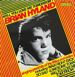 BRIAN HYLAND - Will You Love Me Tomorrow