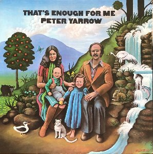PETER YARROW - That's Enough For Me