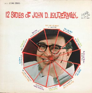 "JOHN D. LOUDERMILK - 12 SIDES OF JOHN D. LOUDERMILK (""LITTLE BIRD/TOBACCO ROAD"")"