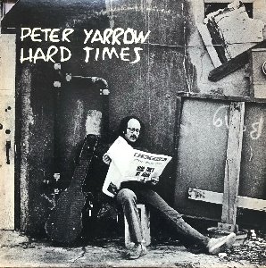 "PETER YARROW - HARD TIMES (""Wrong Rainbow"")"