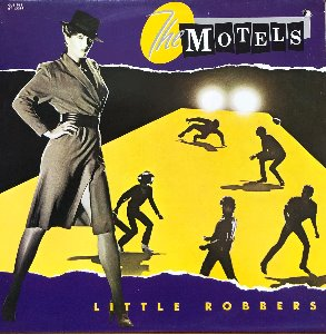 THE MOTELS - LITTLE ROBBERS