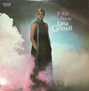 LANA CANTRELL - IF YOU GO AWAY