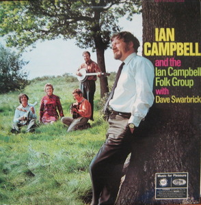 IAN CAMPBELL - IAN CAMPBELL FOLK GROUP with DAVE SWARBRICK