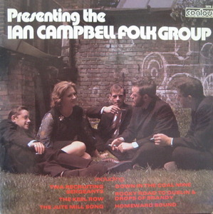 IAN CAMPBELL - PRESENTING THE IAN CAMPBELL FOLK GROUP