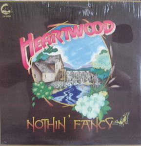 "HEARTWOOD - NOTHIN' FANCY (""FOLK ROCK"")"