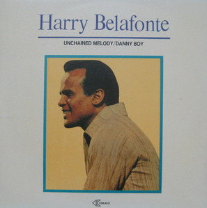 HARRY BELAFONTE - UNCHAINED MELODY/DANNY BOY