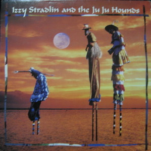 IZZY STRADLIN AND THE JUJU HOUNDS - IZZY STRADLIN AND THE JUJU HOUNDS