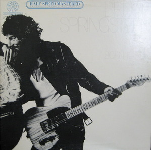 "BRUCE SPRINGSTEEN - Born To Run (""HALF-SPEED MASTERED / AUDIOPHILE PRESSING"")"