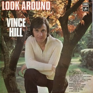 VINCE HILL - Look Around (And You'll Find Me There)