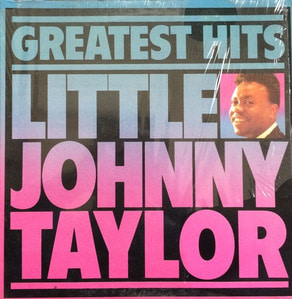 LITTLE JOHNNY TAYLOR - Greatest Hits