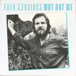FRED KNOBLOCK - Why Not Me