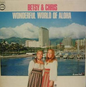 BETSY & CHRIS - Wonderful World Of Aloha