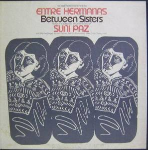 SUNI PAZ - Entre Hermanas / Between Sisters