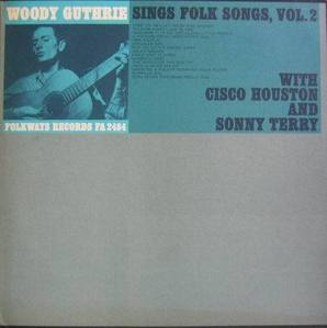 WOODY GUTHRIE - WITH CISCO HOUSTON AND SONNY TERRY