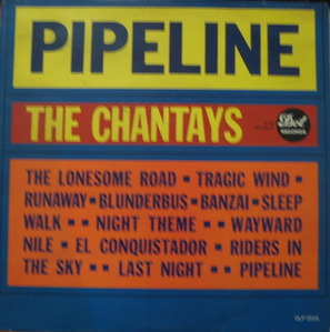 CHANTAYS - PIPELINE