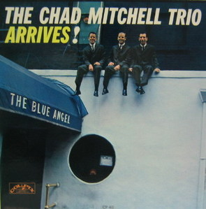 THE CHAD MITCHELL TRIO - Arrives (The Blue Angel)