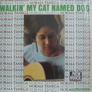 NORMA TANEGA - Walkin' My Cat Named Dog