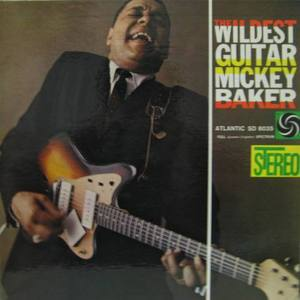 MICKEY BAKER - The Wildest Guitar Mickey Baker