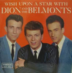DION AND THE BELMONTS - Wish Upon A Star With