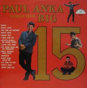 PAUL ANKA - PAUL ANKA SINGS HIS BIG 15