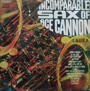 "ACE CANNON - INCOMPARABLE OF ACE CANNON (""LAURA"")"