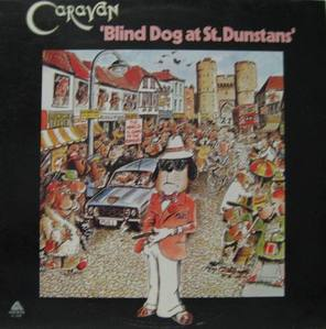 CARAVAN - Blind Dog At St. Dunstans