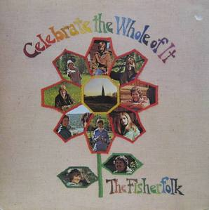 CELEBRATE THE WHOLE OF IT - The Fisher Folk