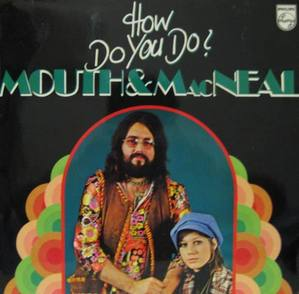 MOUTH & MACNEAL - How Do You Do