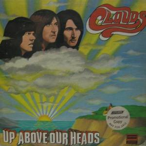 CLOUDS - Up Above Our Heads