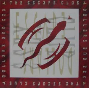 THE ESCAPE CLUB - Dollars And Sex
