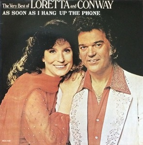 "LORETTA LYNN/CONWAY TWITTY - The Very Best Of Loretta And Conway (""As Soon As I Hang Up The Phone"")"