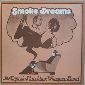 CAPTAIN MATCHBOX WHOOPEE BAND - Smoke Dreams