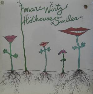 MARC WIRTZ - Hothouse Smiles