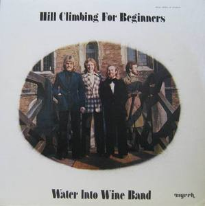 WATER INTO WINE BAND - HILL CLIMBING FOR BEGI NNERS