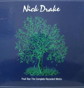 NICK DRAKE - Fruit Tree/The Complete Recorded Works